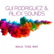 Gui Rodriguez & Alex Sounds - Walk This Way (Original Mix)