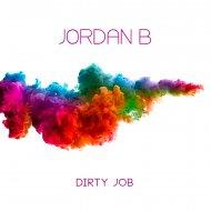 Jordan B - Dirty Job (Peal Steph Remix)