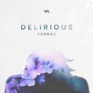 Ferraz feat. Alissa Maria - So Delirious (Original mix)