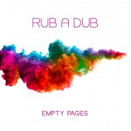 Rub A Dub - Empty Pages (Original Mix)