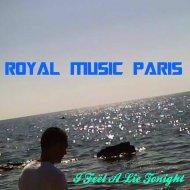Royal Music Paris - I Feel A Lie Tonight (Club Mix)