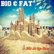 Big & Fat - Huricane (Original Mix)