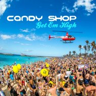 Candy Shop - Get Em High (Original Mix)