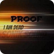 PROOF - I\'m Dead (Original Mix)