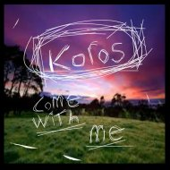 Koros - Come With Me (Original Mix)
