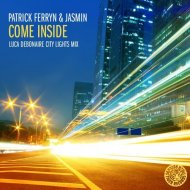 Jasmin, Patrick Ferryn - Come Inside (Luca Debonaire City Lights Mix)