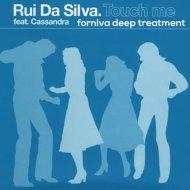 Rui Da Silva   - Touch Me (Forniva Deep Treatment)