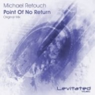 Michael Retouch - Point Of No Return (Original Mix)