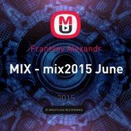 Frantsev Alexandr - mix2015 June ()