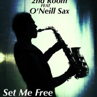 2nd Room feat O\'Neill Sax - Set Me Free (Extended Version)
