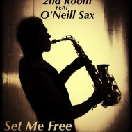 2nd Room feat O\'Neill Sax - Set Me Free (Radio Version)