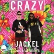 JackEL ft. Ras Kronik - Crazy (A.S. Beat Bootleg)