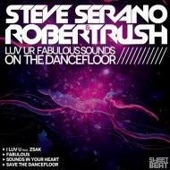 Robert Rush, Steve Serano  - Save The Dancefloor (Extended Mix)
