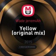 Wäde jeremiAh - Yellow (original mix)