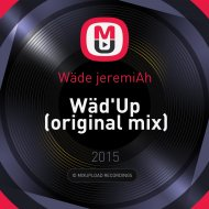 Wäde jeremiAh - Wäd\'Up (original mix)