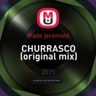 Wäde jeremiAh - CHURRASCO (original mix)
