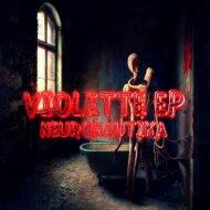 Neuronautika - Violette (Original Mix)
