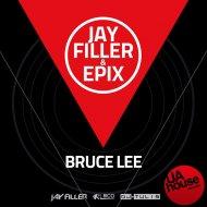 Jay Filler & Epix - Bruce Lee (Mordax Bastards Radio Edit)