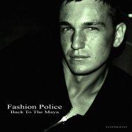 Fashion Police - Back To Maya (Original Mix)