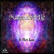 MazzodeLLic - Is This Love (Original Mix)