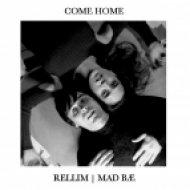 Rellim + MAD BÆ - Come Home (Original mix)