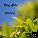 Dirty Kidd - Don\'t Cry (Re-Edit 2015)