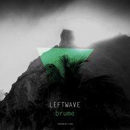 LeftWave - Brume (Original Mix)