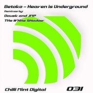Betoko  - Heaven Is Underground (Dousk & JMP Remix)