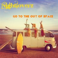 Nightloverz - Go To The Out Of Space (Original Mix)