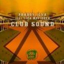 Pradov Ilya feat. Liza Novikova  - Club Sound (Studio Deep Remix)
