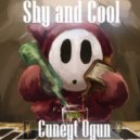 Cuneyt Ogun - Shy and Cool ()