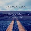 Dahl Hates Disco - Endless Motion (Come With Me) (Original Mix)