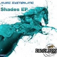 Marc Systematic - Shades (Original Mix)