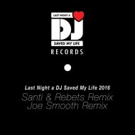 LNADJ - Last Night A DJ Saved My Life (Santi & Rebets Remix) (Santi & Rebets Remix)