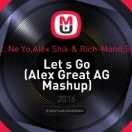 Calvin Harris feat. Ne Yo,Alex Shik & Rich-Mond,Sundered & DewiL - Let s Go (Alex Great AG Mashup)