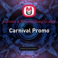 Somma & Driunia Deep [traAg] - Carnival Promo ()