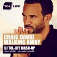 Craig David vs Vincent & Diaz - Walking Away (Dj Tol-Life Mash-Up)