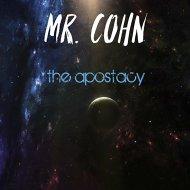Mr. Cohn - The Apostacy (Original Mix)