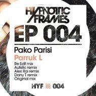 Pako Parisi - Parruk L (Alex Rai Remix)
