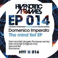 Domenico Imperato - First Mind Tief (Angelo Pomposo remix)