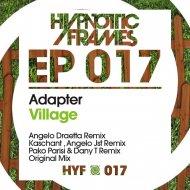 Adapter - Village (Kaschant,Angelo JST remix)