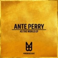 Ante Perry - As the World (Original Mix)
