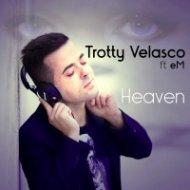 TROTTY VELASCO ft. eM - Heaven (Extended Mix)