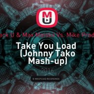 Jack U & Max Maiskii Vs. TORI  - Take You Load (Johnny Tako Mash-up)