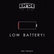EH!DE - Low Battery! (Original mix)