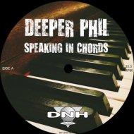 Deeper Phil - Speaking In Chords (Original Mix)