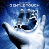 Elian West - Gentle Touch (Original Mix)