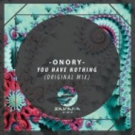 Onory - You Have Nothing (Original Mix)
