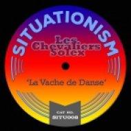 Les Chevaliers Solex - La Vache De Danse (Original Mix)