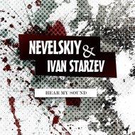 Nevelskiy & Ivan Starzev - Hear My Sound (Original Mix)